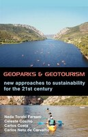 Geoparks And Geotourism: New Approaches To Sustainability For The 21st Century