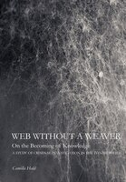 Web Without A Weaver- On The Becoming Of Knowledge: A Study Of Criminal Investigation In The Danish Police