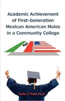 Academic Achievement Of First-generation Mexican American Males In A Community College