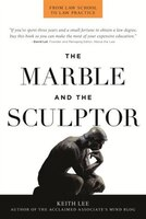 The Marble And The Sculptor: From Law School To Law Practice