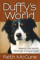 Have you ever wondered what your dog was thinking, especially as he's trying to make every neighborhood dog his own personal squeaky toy or wailing in panic on a car trip? InDuffy's World, curious humans finally have the chance to find out.Duffy is an Australian Shepherd with an unquenchable thirst for new experiences—that often get him into trouble