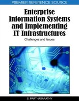 Enterprise Information Systems and Implementing IT Infrastructures: Challenges and Issues - Parthasarathy