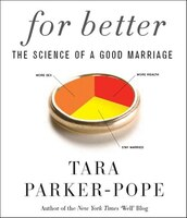 For Better: The Science of a Good Marriage
