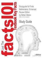 Studyguide For Finite Mathematics, Enhanced Review Edition By Stefan Waner, Isbn 9780495384298