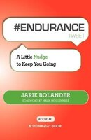 Endurance Tweet Book01: A Little Nudge To Keep You Going