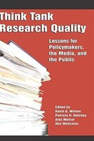 Think Tank Research Quality: Lessons for Policy Makers, the Media, and the Public