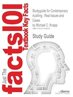 Studyguide For Contemporary Auditing: Real Issues And Cases By Michael C. Knapp, Isbn 9780538466790