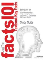 Studyguide For Macroeconomics By David C. Colander, Isbn 9780073343662