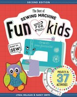 The Best Of Sewing Machine Fun For Kids: Ready, Set, Sew - 3