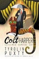 Colt Harper: Esteemed Vampire Cat