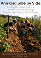 Working Side By Side: Creating Alternative Breaks As Catalysts For Global Learning, Student Leadership, And Social Chang: