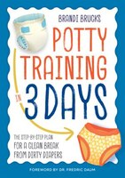 Potty Training In 3 Days: The Step-by-step Plan For A Clean