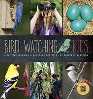 Bird Watching for Kids: Bite-sized Learning & Backyard Proje