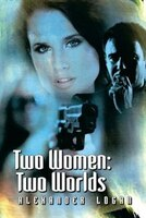 Two Women: Two Worlds