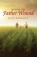 Healing the Father Wound