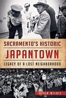 Sacramento's Historic Japantown:: Legacy of a Lost Neighborhood