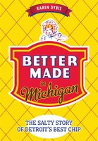 Better Made in Michigan:: The Salty Story of Detroit's Best Chip
