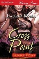 Cross Point [Sunset Point] (Siren Publishing Menage Amour)