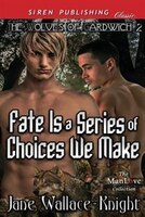 Fate Is a Series of Choices We Make [The Wolves of Gardwich 2] (Siren Publishing Classic Manlove)
