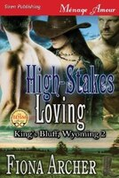 9781627415002 - Fiona Archer: High-Stakes Loving [King's Bluff, Wyoming 2] (Siren Publishing Menage Amour) - كتاب