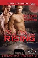 9781627415156 - Joy Lynn Fielding: Red Moon Rising [Strength of the Pack 3] (Siren Publishing Allure ManLove) - كتاب