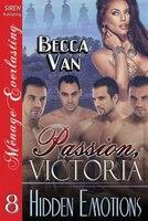 9781627415231 - Becca Van: Passion, Victoria 8: Hidden Emotions (Siren Publishing Menage Everlasting) - كتاب