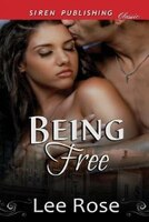 9781627415637 - Lee Rose: Being Free (Siren Publishing Classic) - كتاب
