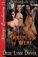 9781627415903 - Dixie Lynn Dwyer: Goddess of Were [The Men of Five-O #7] (Siren Publishing Menage Everlasting) - كتاب