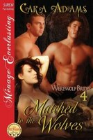 9781627415910 - Cara Adams: Matched to the Wolves [Werewolf Brides 4] (Siren Publishing Menage Everlasting) - كتاب
