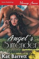 9781627415989 - Kat Barrett: Angel's Surrender (Siren Publishing Menage Amour) - كتاب