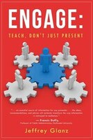 Engage: Teach, Don't Just Present