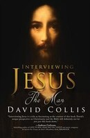 Interviewing Jesus The Man