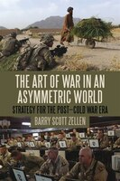 The Art of War in an Asymmetric World: Strategy for the Post-Cold War Era