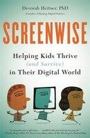 Screenwise: Helping Kids Thrive  in Their Digital World