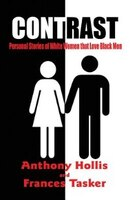 Contrast: Personal Stories Of White Women That Love Black Men