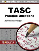 Tasc Practice Questions: Tasc Practice Tests And Exam Review For The Test Assessing Secondary Completion