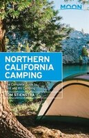 Moon Northern California Camping: The Complete Guide To Tent