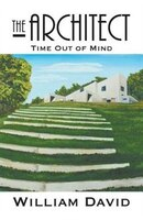 The Architect: Time Out of Mind