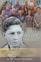 The Life That Jack Built: The Inspiring Story Of Jack Pechter, Who As A Youth Survived The Holocaust