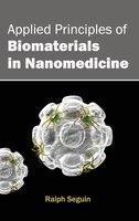 Applied Principles of Biomaterials in Nanomedicine