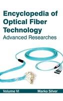 Encyclopedia Of Optical Fiber Technology:  Volume Vi (advanced Researches): Volume VI (Advanced Researches)