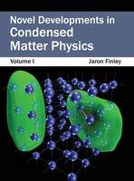 Novel Developments In Condensed Matter Physics:  Volume I: Volume I