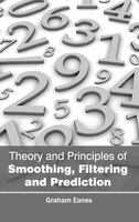 Theory and Principles of Smoothing, Filtering and Prediction
