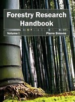 Forestry Research Handbook:  Volume I: Volume I
