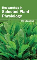 Researches in Selected Plant Physiology