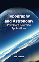 Topography And Astronomy:  Prominent Scientific Applications: Prominent Scientific Applications