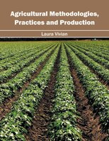 Agricultural Methodologies, Practices And Production