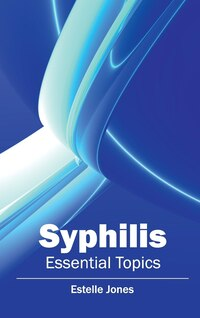 Syphilis:  Essential Topics: Essential Topics