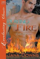 Playing with Fire [Enthralled 2] (Siren Publishing Everlasting Classic ManLove)