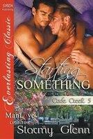 Starting Something [cade Creek 5] (siren Publishing Everlasting Classic Manlove)